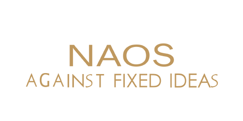 NAOS AGAINST FIXED IDEAS